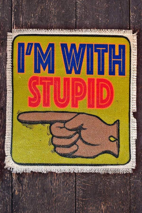 - I'm With Stupid - Recycled Canvas Patch, Patches/Pins, IN HOUSE, BACKBITE