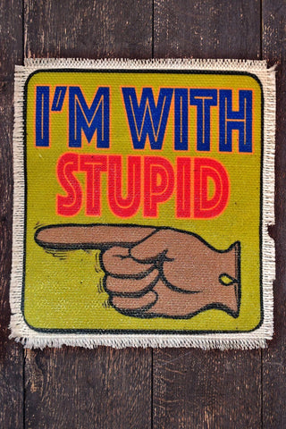 - I'm With Stupid - Recycled Canvas Patch