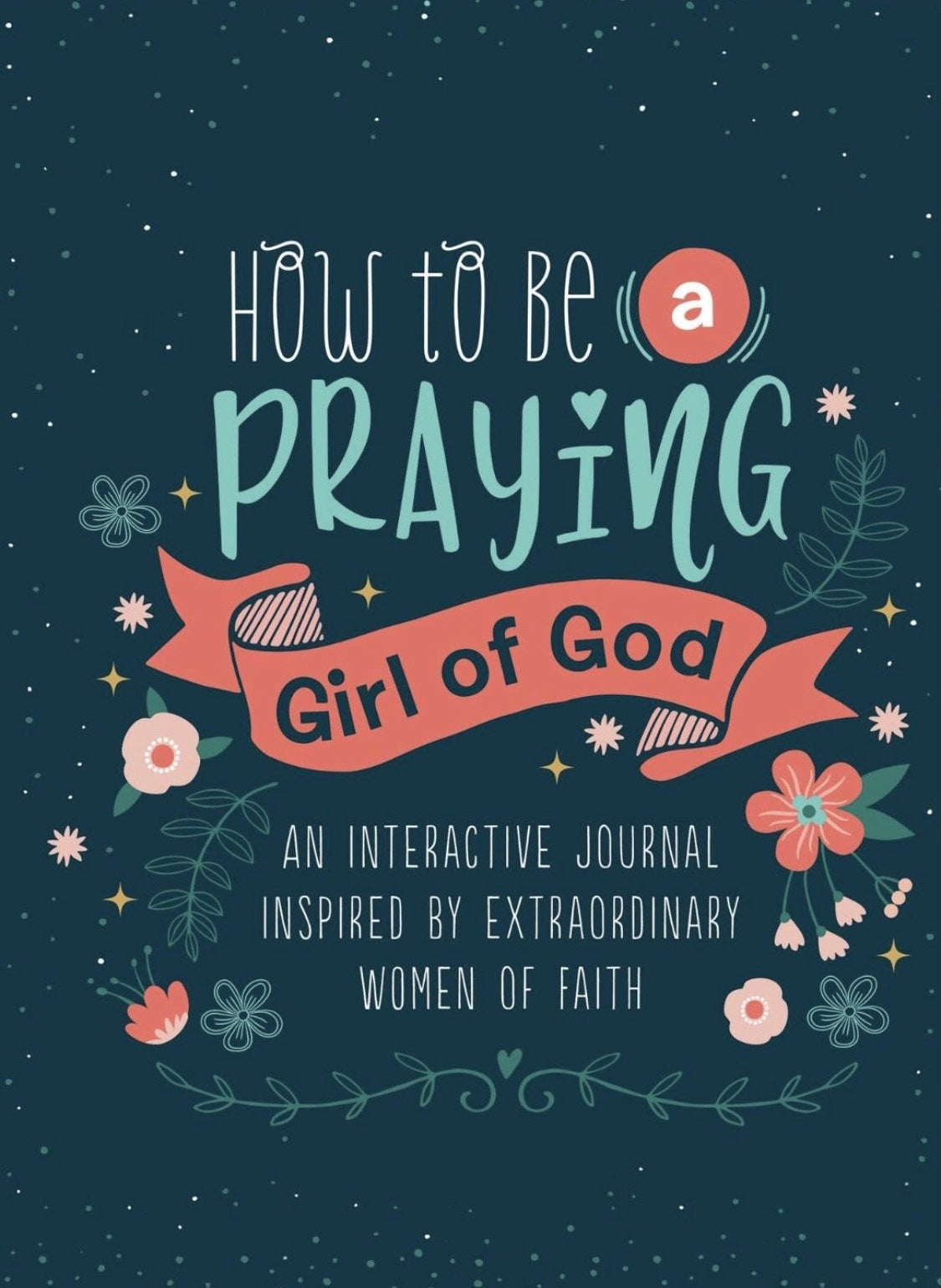 How To Be A Praying Girl of God