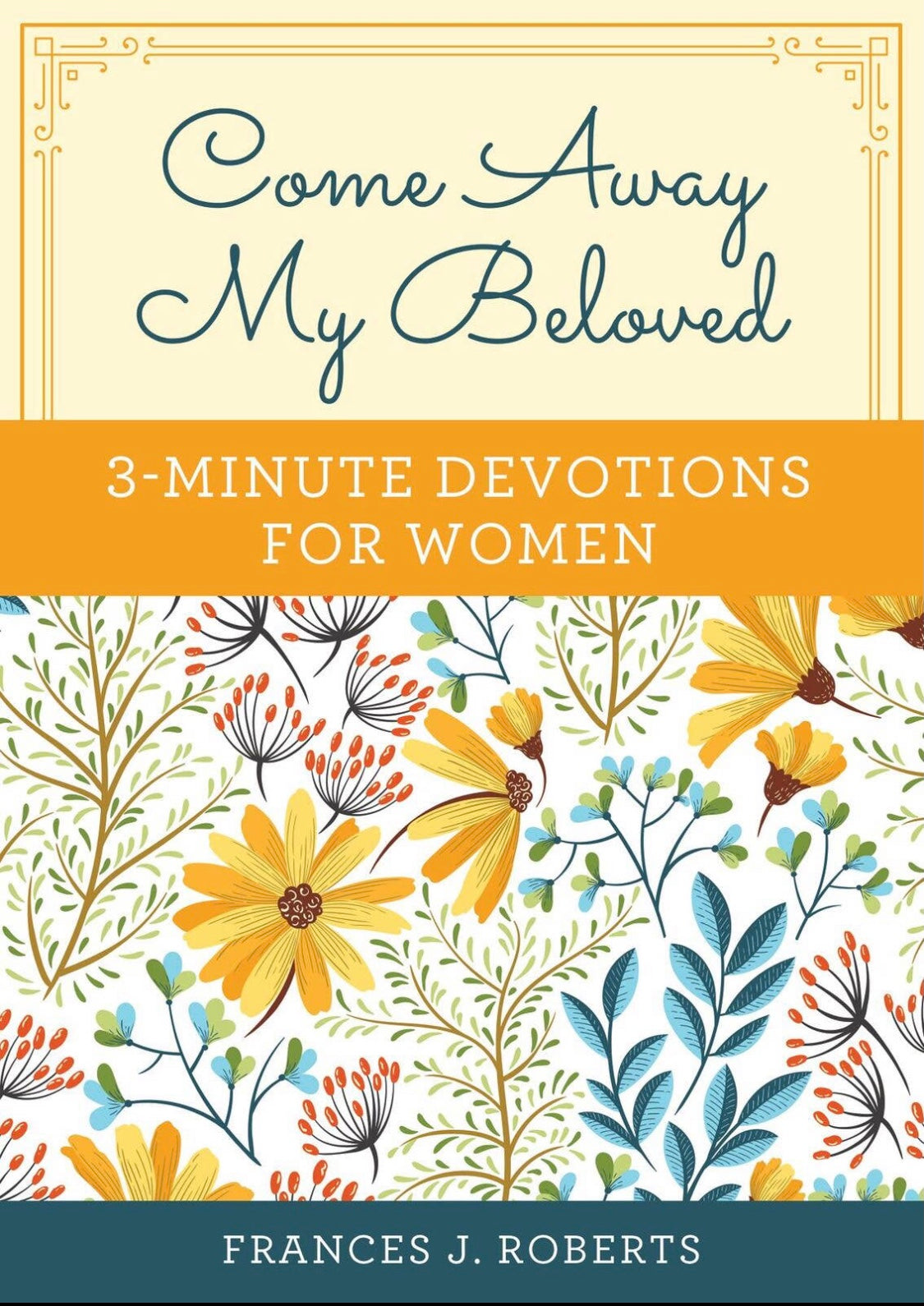 Come Away My Beloved - 3-Minute Devotions for Women