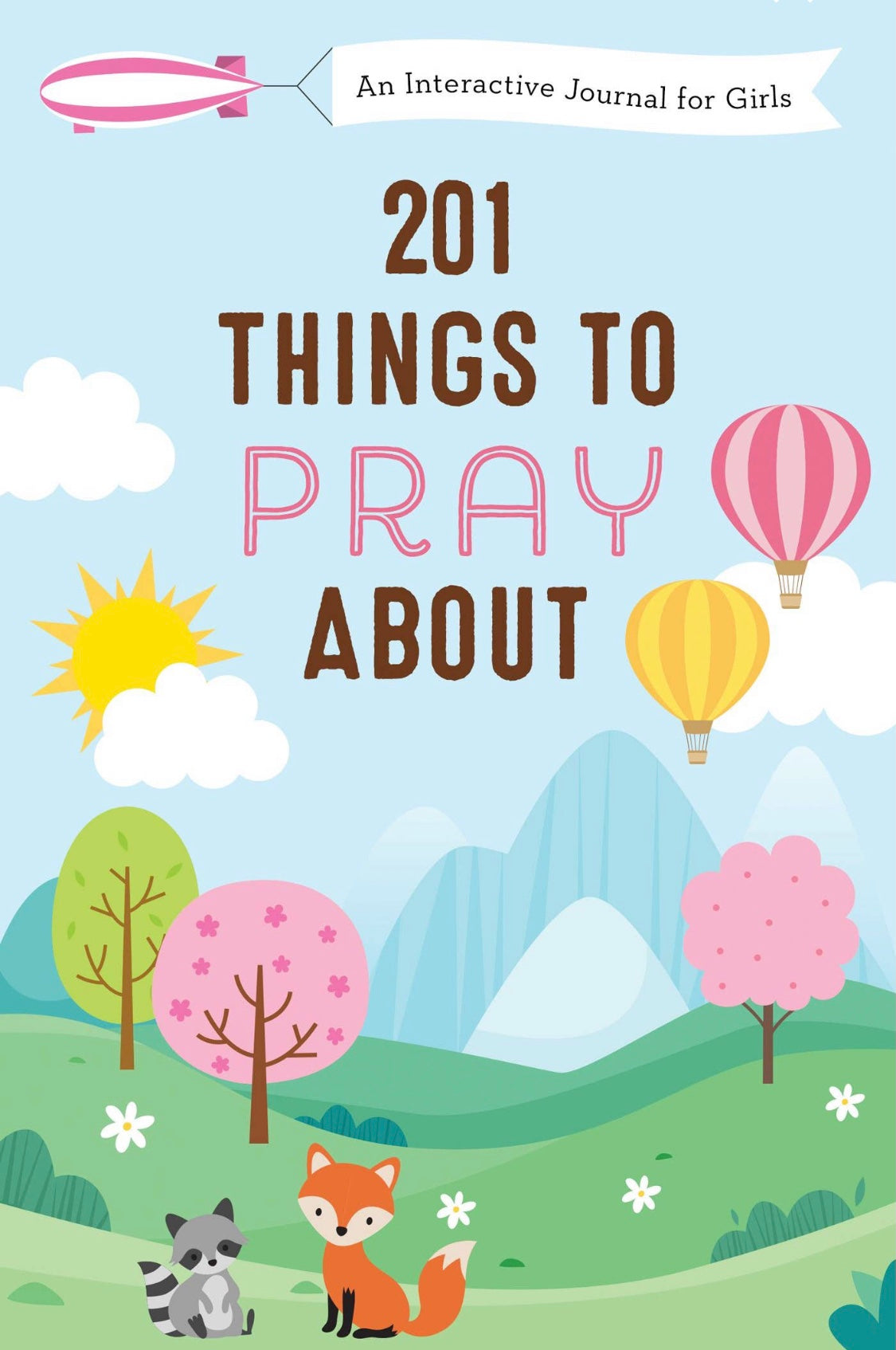 201 Things to Pray About for Girls
