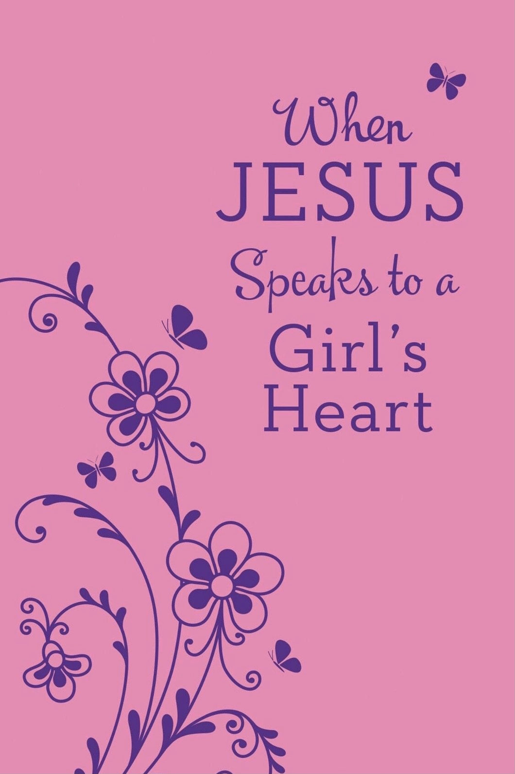 When Jesus Speaks to a Girl's Heart