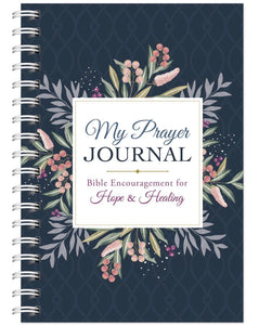 My Prayer Journal - Bible Encouragement for Hope and Healing