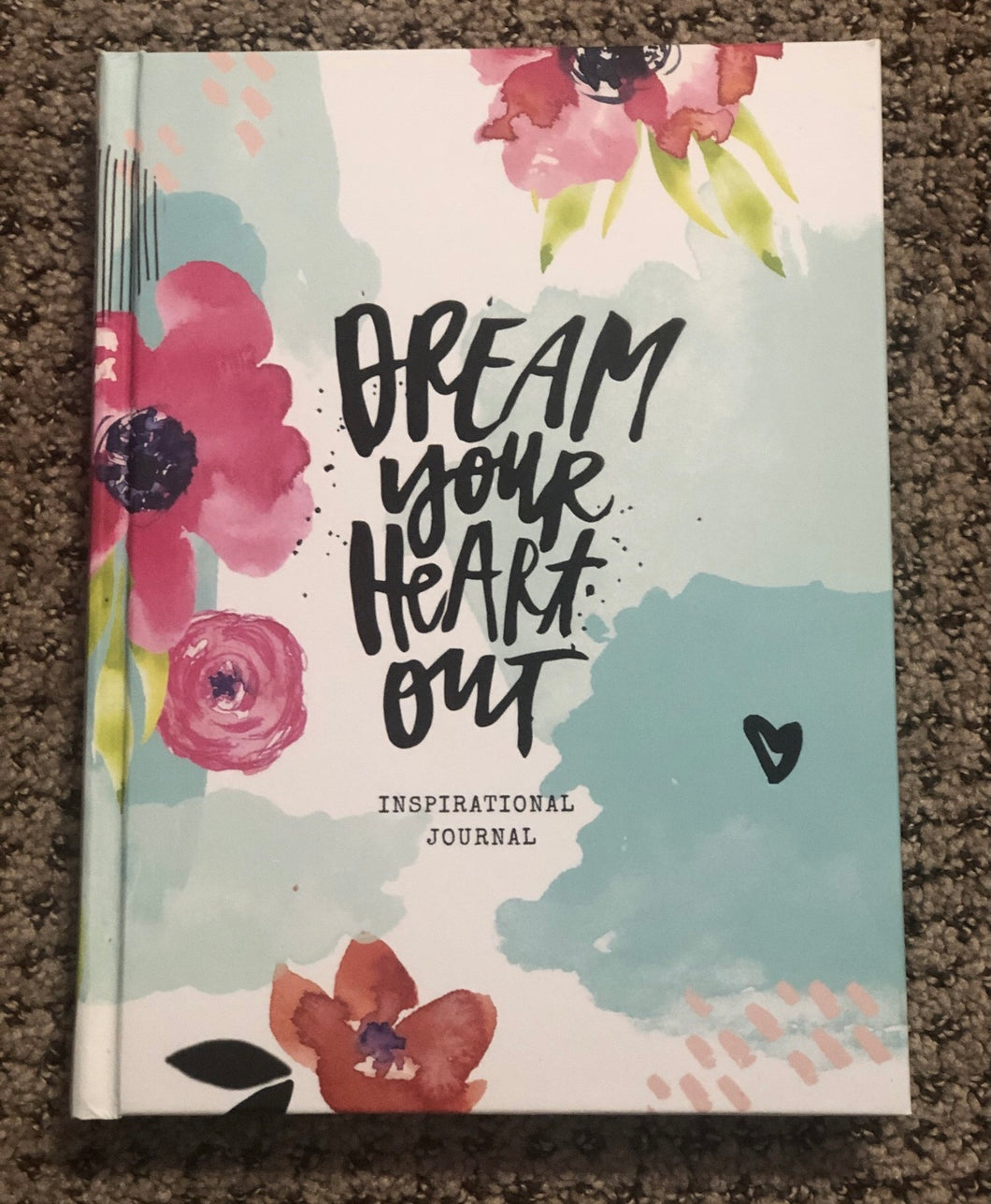 Dream Your Heart Out Inspirational Journal