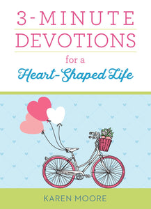 3 Minute Devotions for a Heart-Shaped Life