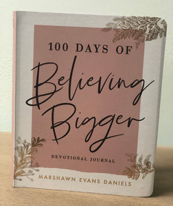 100 Days of Believing Bigger