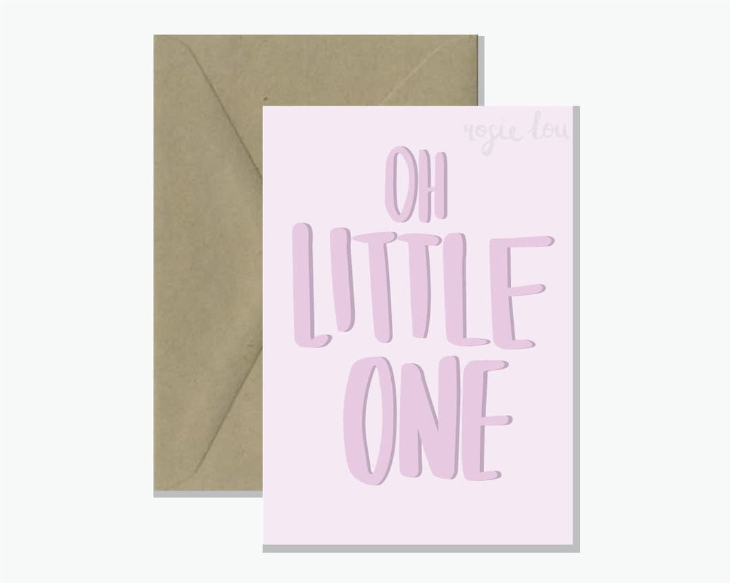 ROSIE LOU GREETING CARD - OH LITTLE ONE (GIRL)