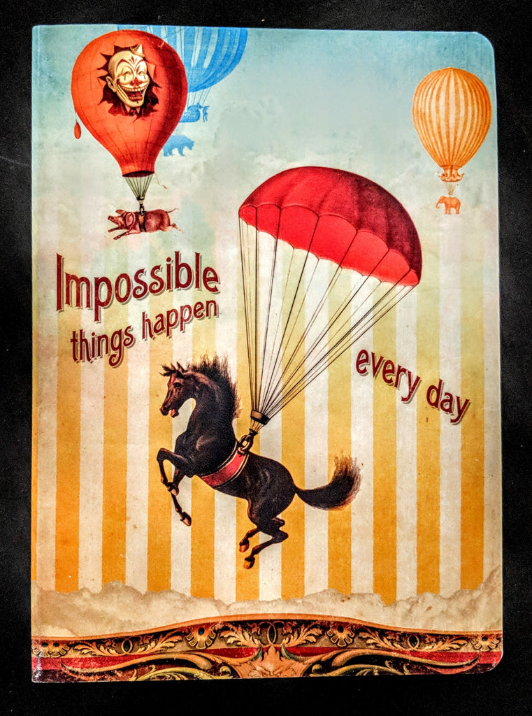"""Impossible Things Happen Every Day"" Journal"