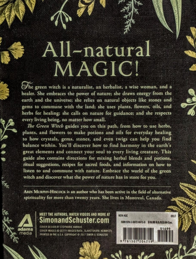 GREEN WITCH: Your Complete Guide To The Natural Magic Of Herbs, Flowers, Essential Oils & More (H