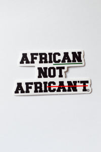 AfriCAN not AfriCAN'T STICKER