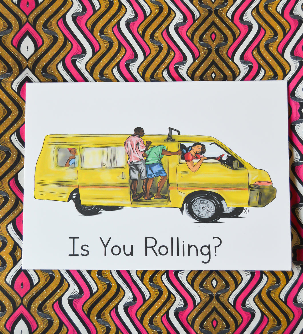 IS YOU ROLLING?