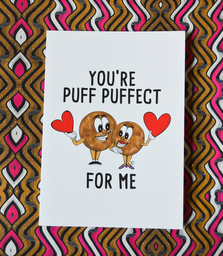 YOU'RE PUFF PUFFECT FOR ME