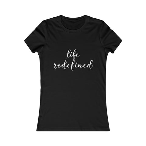 Life Redefined Women's Favorite Tee