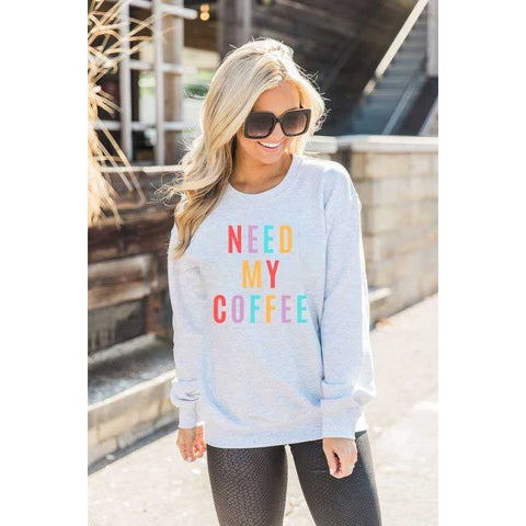 Need My Coffee Colorful Sweatshirt