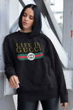 Life is Gucci Sweatshirt