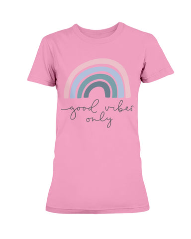 Good Vibes Only Rainbow Ladies Shirt