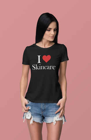 I Love Skincare Ladies T Shirt