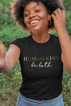 Human Kind Ladies Shirt
