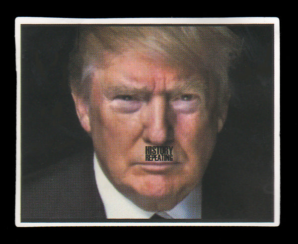 005 Donald Trump History Repeating Mustage Message Sticker - Anti Trump Stickers