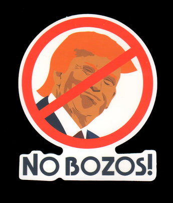 015 Trump Face International Not Allowed Sign No Bozos Sticker - Anti Trump Stickers