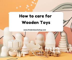 How to care for wooden toys