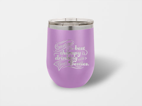 Image of The Best Therapy is Drinking With Your Besties Wine Cup - Handmade in Harrisburg