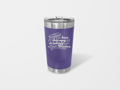 The Best Therapy Is Drinking With Your Besties Pint - Handmade in Harrisburg