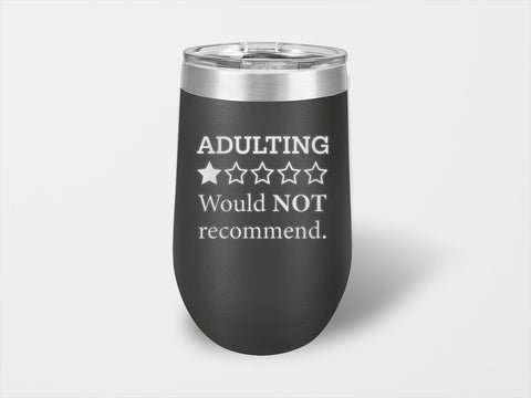 Image of Adulting Would Not Recommend Wine Cup - Handmade in Harrisburg