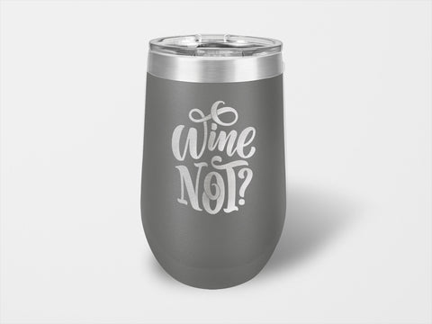 Wine Not? Wine Cup - Handmade in Harrisburg
