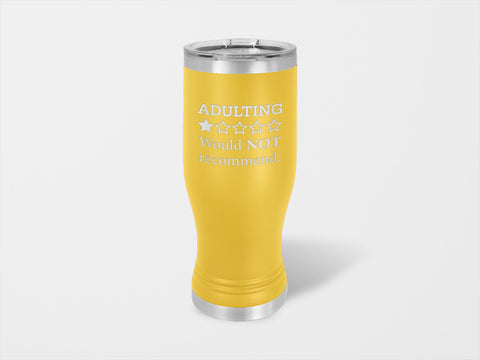 Adulting Would Not Recommend Pilsner - Handmade in Harrisburg