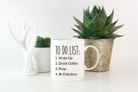 Image of To Do List Coffee Mug, Wake Up, Drink Coffee, Poop, Be Fabulous, Funny Coffee Mug, Gift for Her, Gift for Him, Funny Quote Coffee Mug - Handmade in Harrisburg