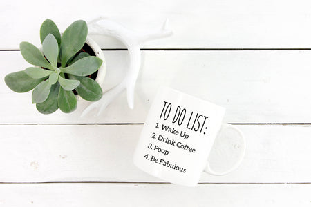 To Do List Coffee Mug, Wake Up, Drink Coffee, Poop, Be Fabulous, Funny Coffee Mug, Gift for Her, Gift for Him, Funny Quote Coffee Mug - Handmade in Harrisburg