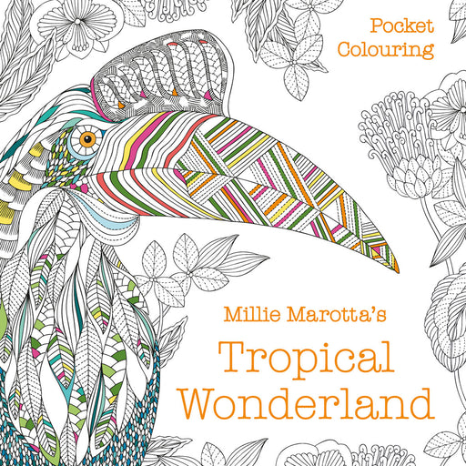 Millie Marotta's Tropical Wonderland by Millie Marotta