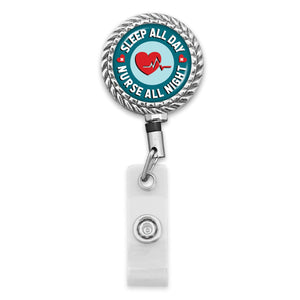 Sleep All Day Collection- Nurse All Night Badge Reel