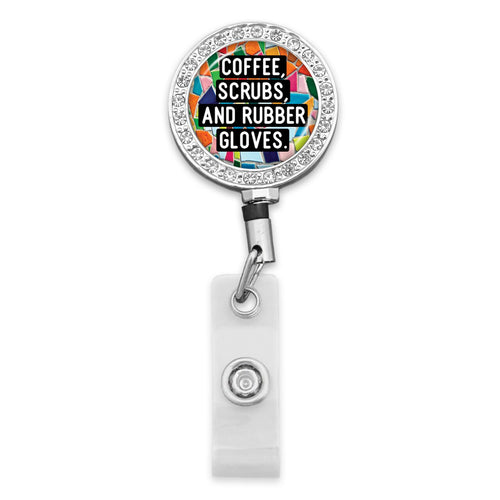 Nurses Do It Better Coffee, Scrubs & Rubber Gloves Badge Reel