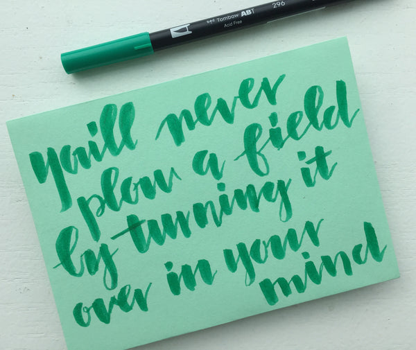 irish proverbs - you'll never plow a field by turning it over in your mind - brush lettering