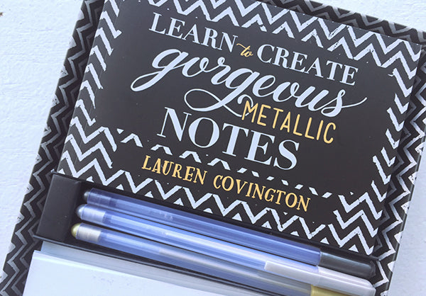 Lauren Covington's Learn to Create Gorgeous Metallic Notes