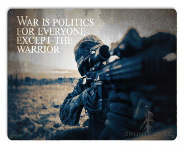 War Is Politics Metal Wall Sign