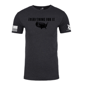 Everything For It T-shirt