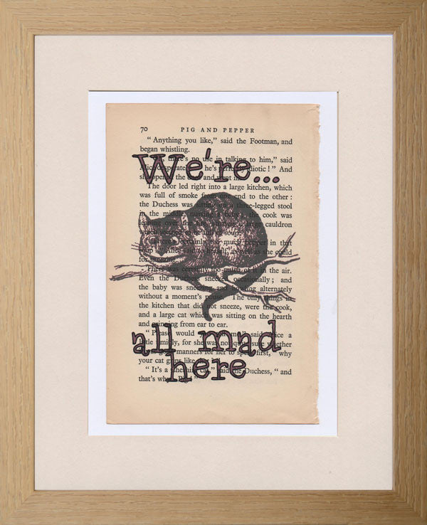 We're all mad here Cheshire Cat quote print