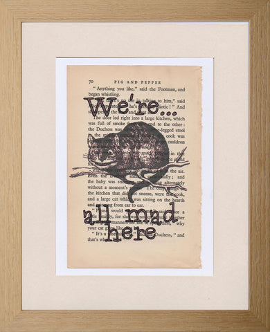 "Cheshire Cat print: ""We're all mad here""!"