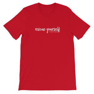 "Short-Sleeve Unisex ""Rescue Yourself"" T-Shirt"