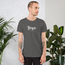 "Load image into Gallery viewer, Short-Sleeve Unisex ""Thrive"" T-Shirt"
