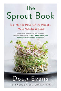 The Sprout Book: Tap into the Power of the Planet's Most Nutritious Food | Doug Evans
