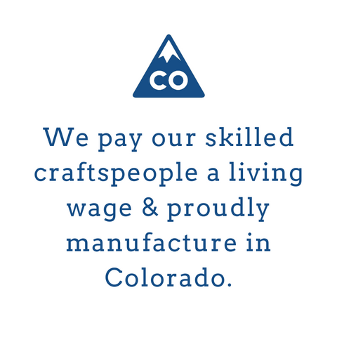 we pay a living wage and manufacture in colorado