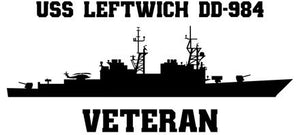 USS Leftwich DD-984 Veteran Vinyl Sticker  USS Leftwich DD-984 was the 22nd SPRUANCE - class U.S. Navy destroyer and the second ship in that class decommissioned.