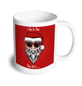 Do it for the Ho's Christmas Mug - Don't take it personal