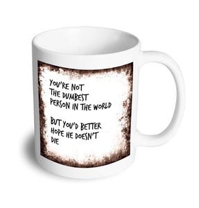 Dumbest mug - Don't take it personal