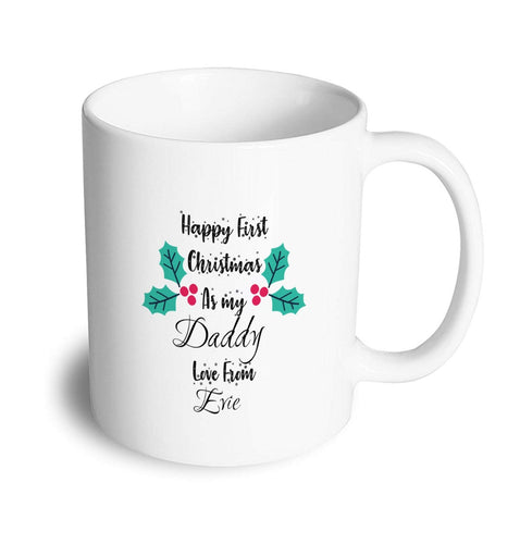 First Christmas as my Daddy Mug - Don't take it personal