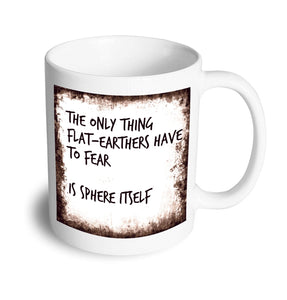 Flat earth mug - Don't take it personal